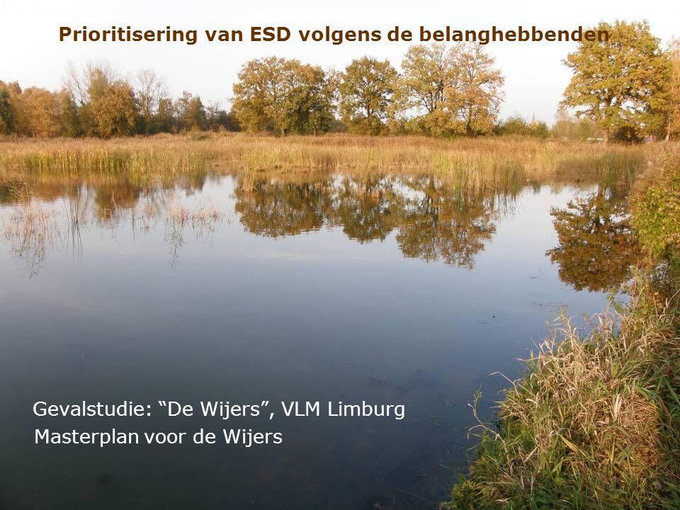 Prioritisering van ESD volgens de belanghebbenden Gevalstudie: De Wijers , VLM Limburg Masterplan voor de Wijers