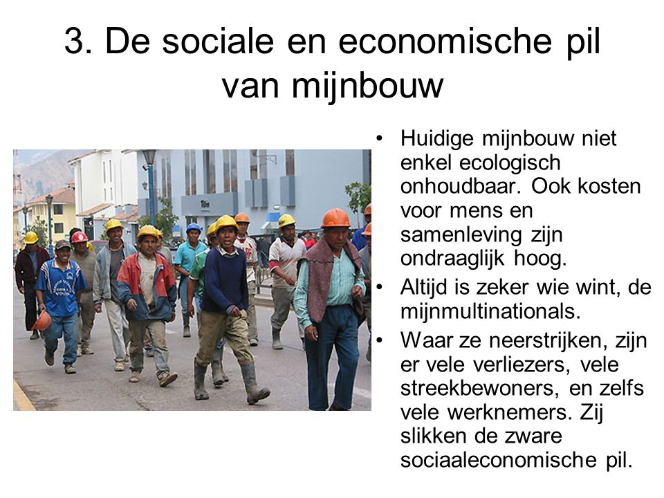 Ik wens u een slechte gezondheid Als ik niet uw leven neem, dan toch uw bestaan Vrij spel voor omkoping, bedreiging en geweld… en voor roof Tussen hamer en aambeeld, je zal maar mijnwerker zijn De vloek van natuurlijke rijkdom Van de vloek van (neo)kolonialisme… … tot de vloek van neoliberale globalisering Torenhoge sociale en economische kost