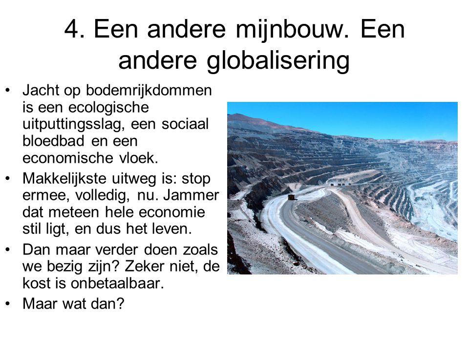 4. Een andere mijnbouw.