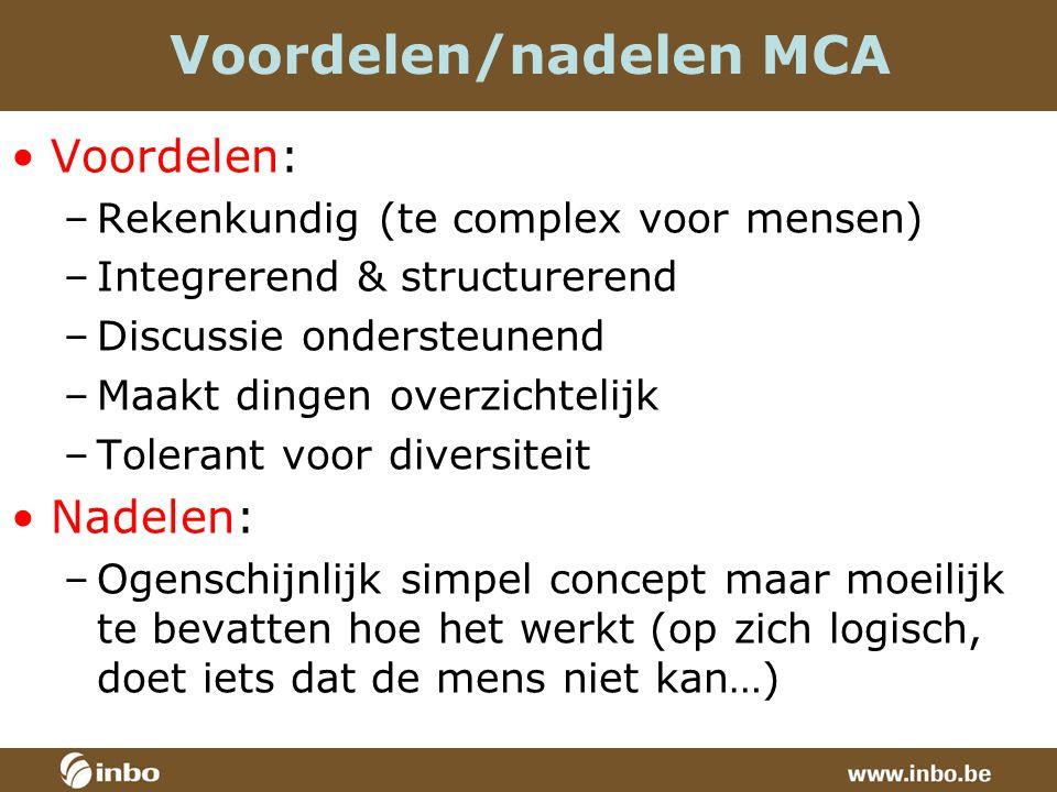 Voordelen/nadelen MCA Voordelen: –Rekenkundig (te complex voor mensen) –Integrerend & structurerend –Discussie ondersteunend –Maakt dingen overzichtelijk –Tolerant voor diversiteit Nadelen: –Ogenschijnlijk simpel concept maar moeilijk te bevatten hoe het werkt (op zich logisch, doet iets dat de mens niet kan…)