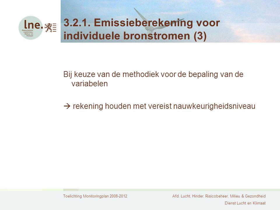 Toelichting Monitoringplan 2008-2012Afd. Lucht, Hinder, Risicobeheer, Milieu & Gezondheid Dienst Lucht en Klimaat 3.2.1. Emissieberekening voor indivi