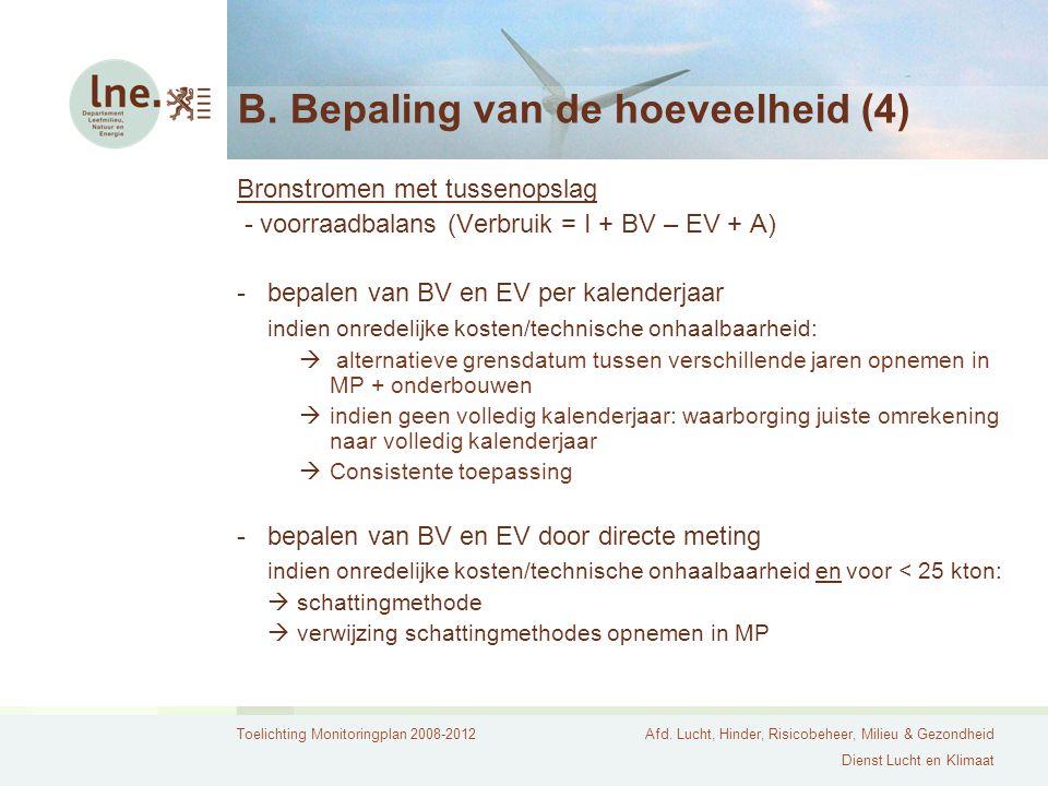 Toelichting Monitoringplan 2008-2012Afd. Lucht, Hinder, Risicobeheer, Milieu & Gezondheid Dienst Lucht en Klimaat B. Bepaling van de hoeveelheid (4) B