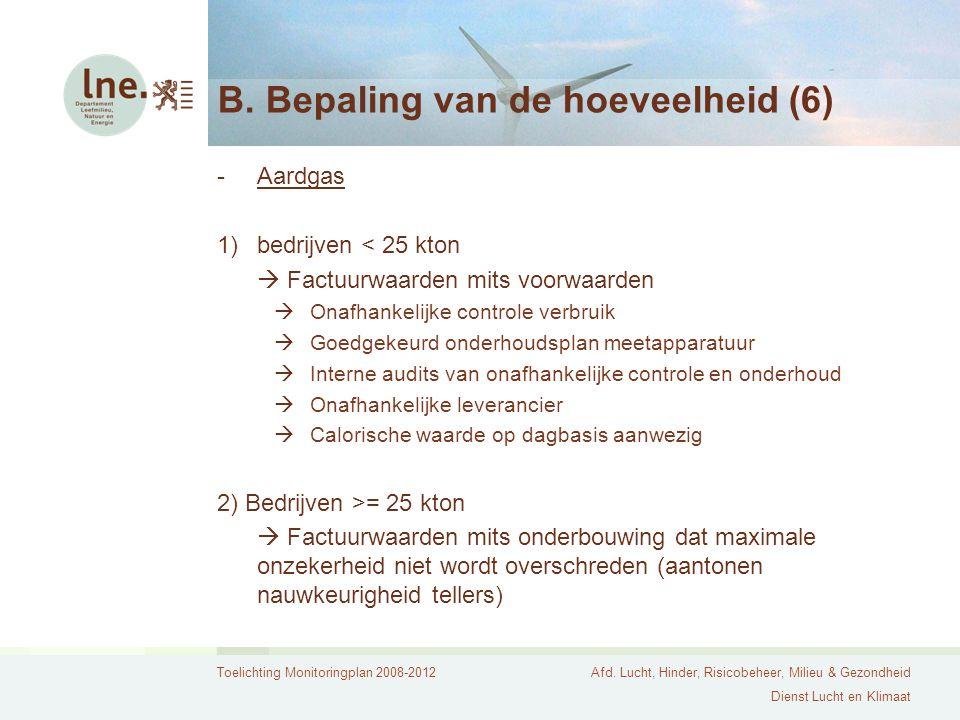 Toelichting Monitoringplan 2008-2012Afd. Lucht, Hinder, Risicobeheer, Milieu & Gezondheid Dienst Lucht en Klimaat B. Bepaling van de hoeveelheid (6) -