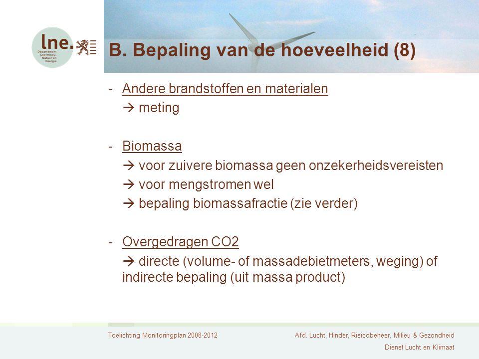Toelichting Monitoringplan 2008-2012Afd. Lucht, Hinder, Risicobeheer, Milieu & Gezondheid Dienst Lucht en Klimaat B. Bepaling van de hoeveelheid (8) -