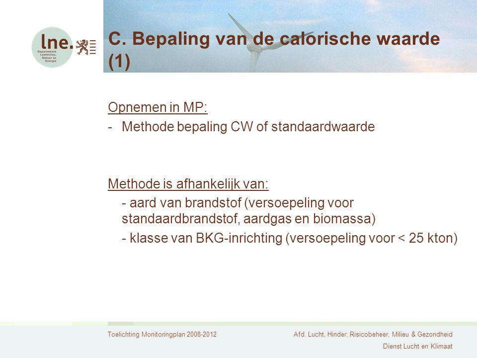 Toelichting Monitoringplan 2008-2012Afd. Lucht, Hinder, Risicobeheer, Milieu & Gezondheid Dienst Lucht en Klimaat C. Bepaling van de calorische waarde