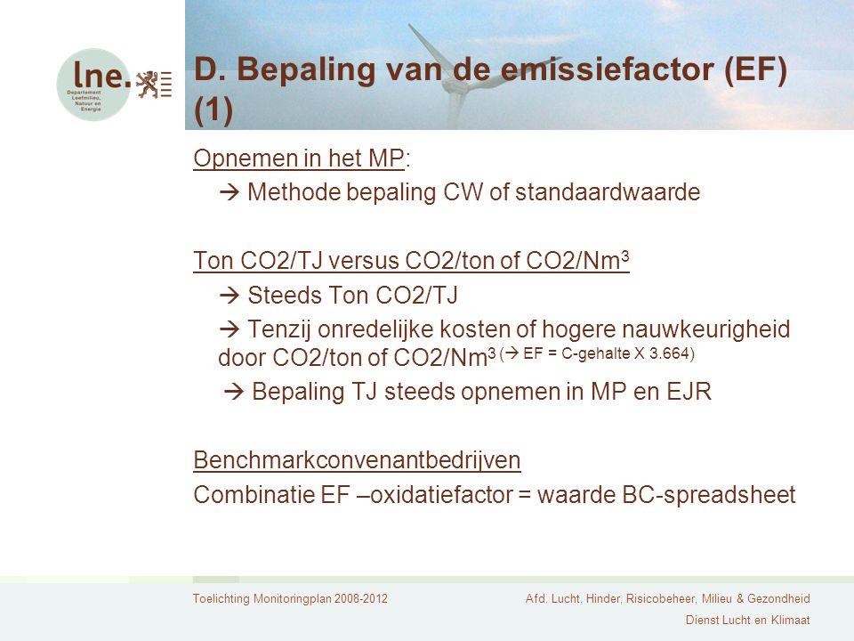Toelichting Monitoringplan 2008-2012Afd. Lucht, Hinder, Risicobeheer, Milieu & Gezondheid Dienst Lucht en Klimaat D. Bepaling van de emissiefactor (EF