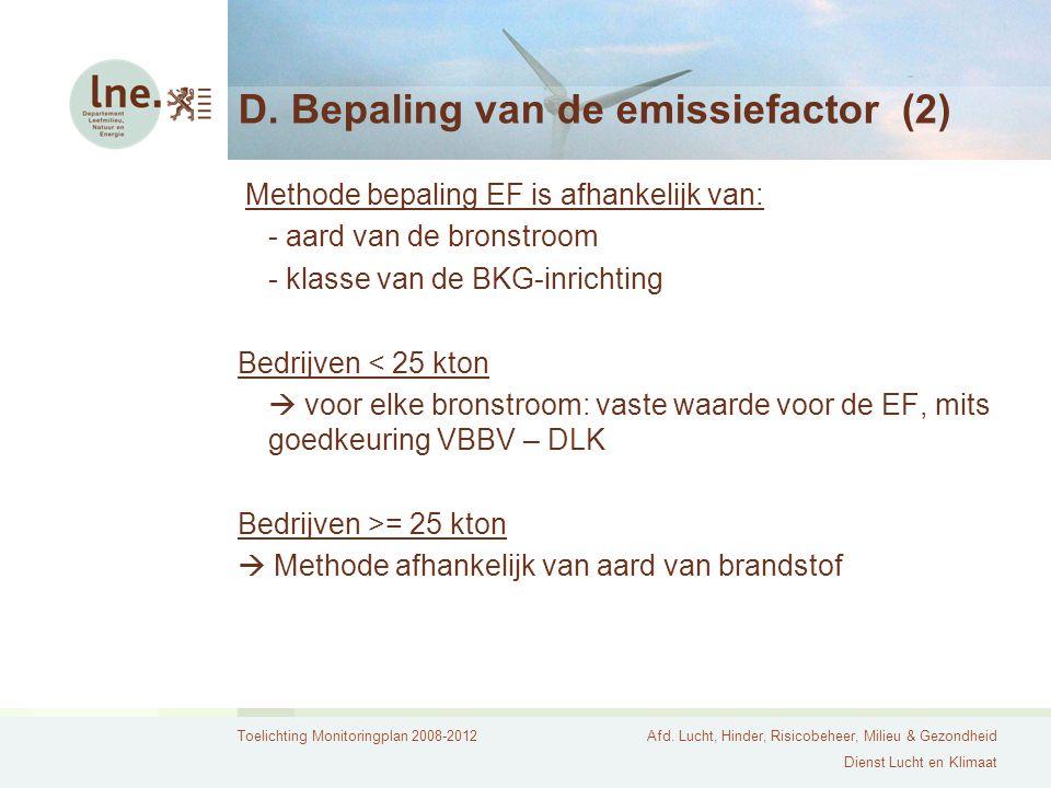 Toelichting Monitoringplan 2008-2012Afd. Lucht, Hinder, Risicobeheer, Milieu & Gezondheid Dienst Lucht en Klimaat D. Bepaling van de emissiefactor (2)