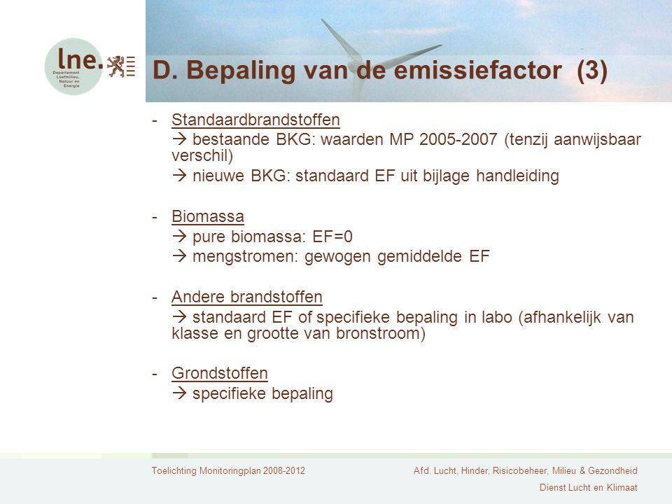Toelichting Monitoringplan 2008-2012Afd. Lucht, Hinder, Risicobeheer, Milieu & Gezondheid Dienst Lucht en Klimaat D. Bepaling van de emissiefactor (3)