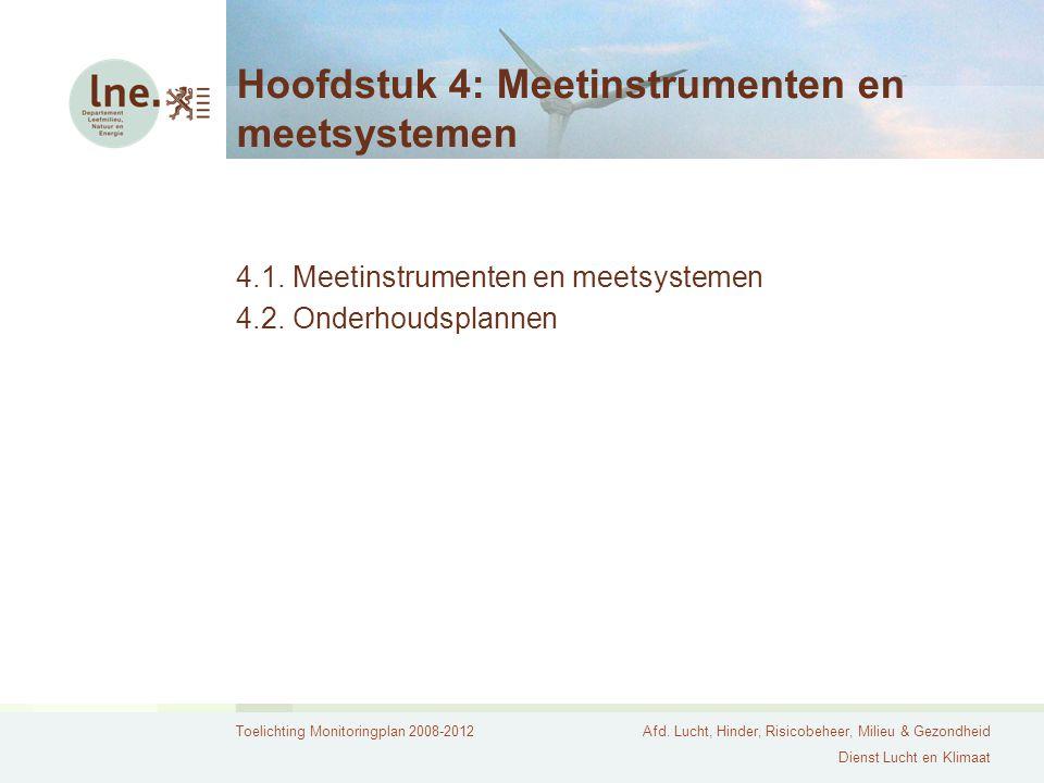 Toelichting Monitoringplan 2008-2012Afd. Lucht, Hinder, Risicobeheer, Milieu & Gezondheid Dienst Lucht en Klimaat Hoofdstuk 4: Meetinstrumenten en mee