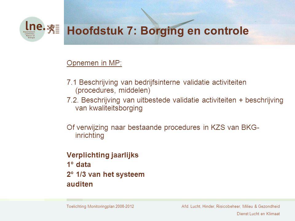 Toelichting Monitoringplan 2008-2012Afd. Lucht, Hinder, Risicobeheer, Milieu & Gezondheid Dienst Lucht en Klimaat Hoofdstuk 7: Borging en controle Opn