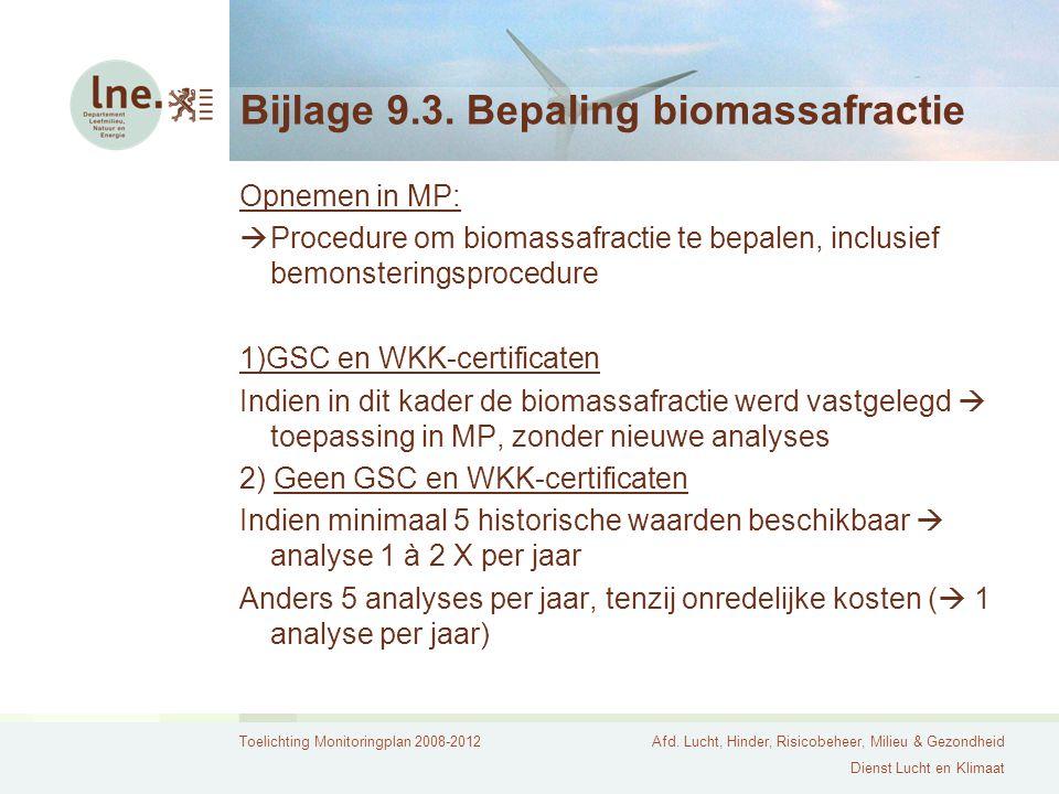 Toelichting Monitoringplan 2008-2012Afd. Lucht, Hinder, Risicobeheer, Milieu & Gezondheid Dienst Lucht en Klimaat Bijlage 9.3. Bepaling biomassafracti