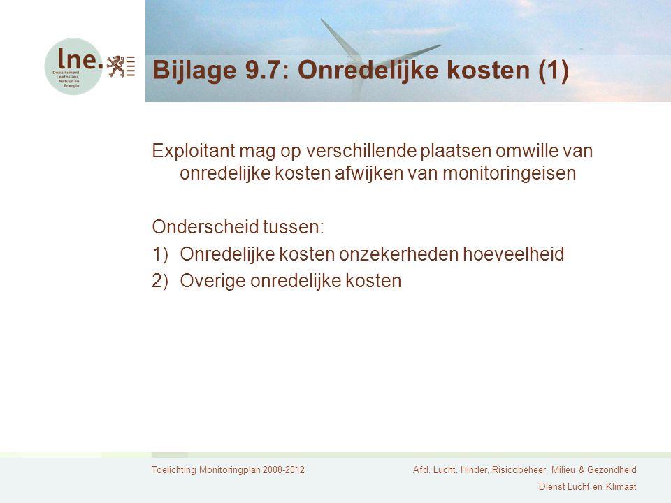 Toelichting Monitoringplan 2008-2012Afd. Lucht, Hinder, Risicobeheer, Milieu & Gezondheid Dienst Lucht en Klimaat Bijlage 9.7: Onredelijke kosten (1)