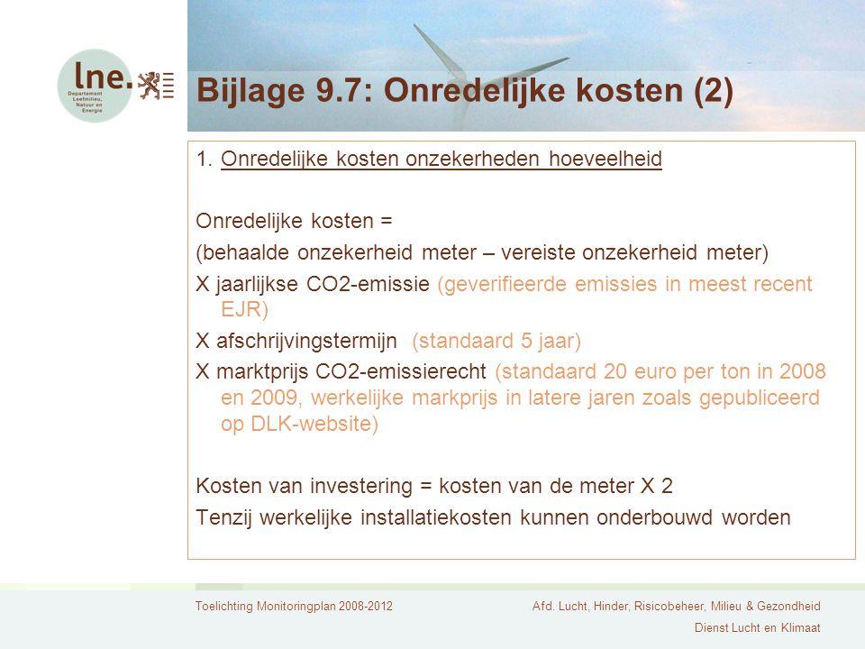 Toelichting Monitoringplan 2008-2012Afd. Lucht, Hinder, Risicobeheer, Milieu & Gezondheid Dienst Lucht en Klimaat Bijlage 9.7: Onredelijke kosten (2)