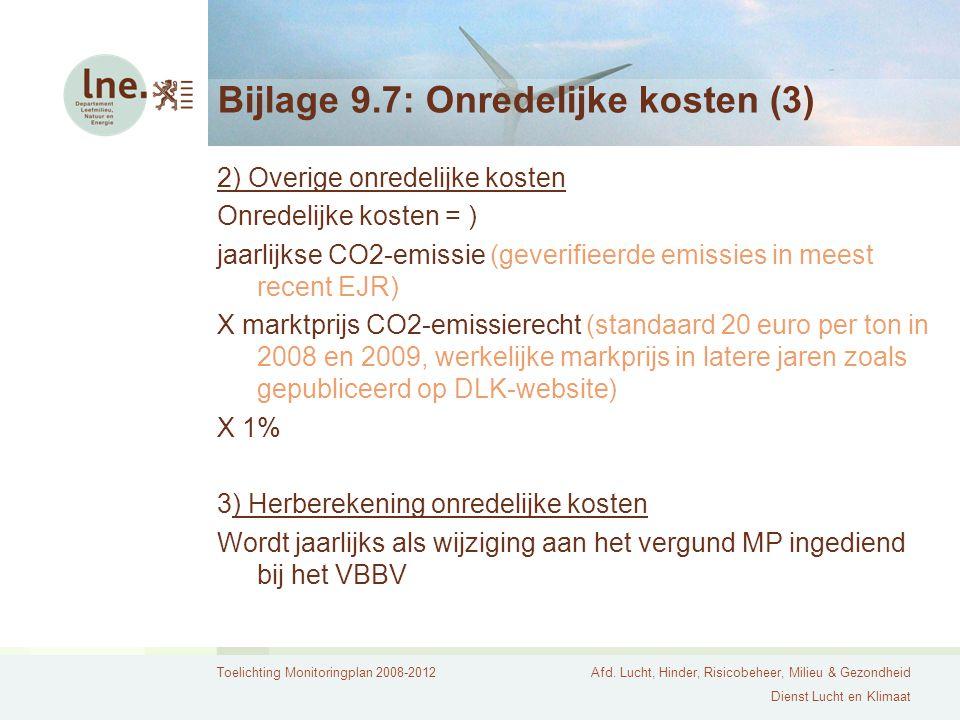 Toelichting Monitoringplan 2008-2012Afd. Lucht, Hinder, Risicobeheer, Milieu & Gezondheid Dienst Lucht en Klimaat Bijlage 9.7: Onredelijke kosten (3)