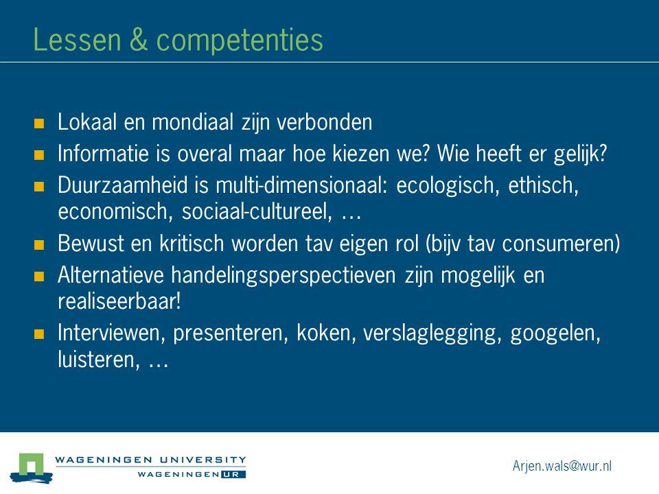 Lessen & competenties Lokaal en mondiaal zijn verbonden Informatie is overal maar hoe kiezen we? Wie heeft er gelijk? Duurzaamheid is multi-dimensiona