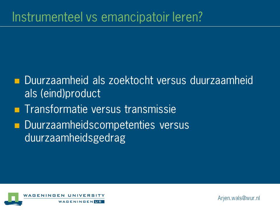 Instrumenteel vs emancipatoir leren? Duurzaamheid als zoektocht versus duurzaamheid als (eind)product Transformatie versus transmissie Duurzaamheidsco