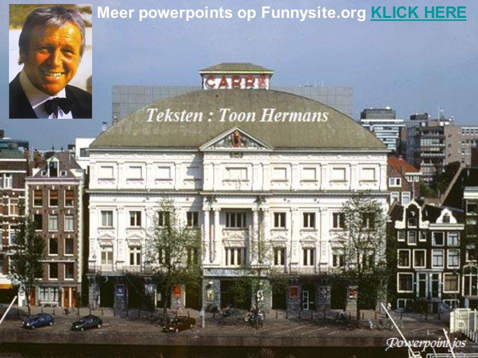 Meer powerpoints op Funnysite.org KLICK HEREKLICK HERE