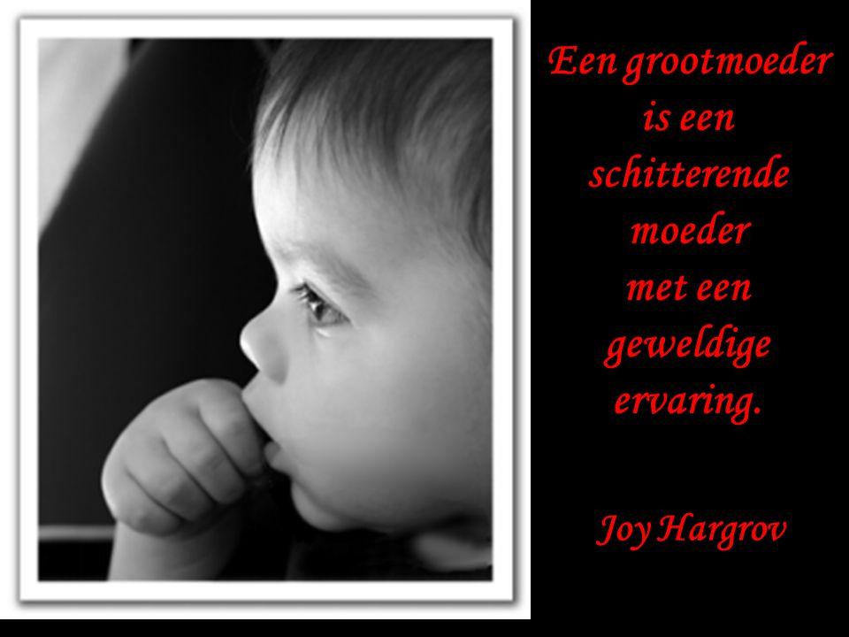 Een grootvader is oud van buiten maar jong vanbinnen. Joy Hargrov