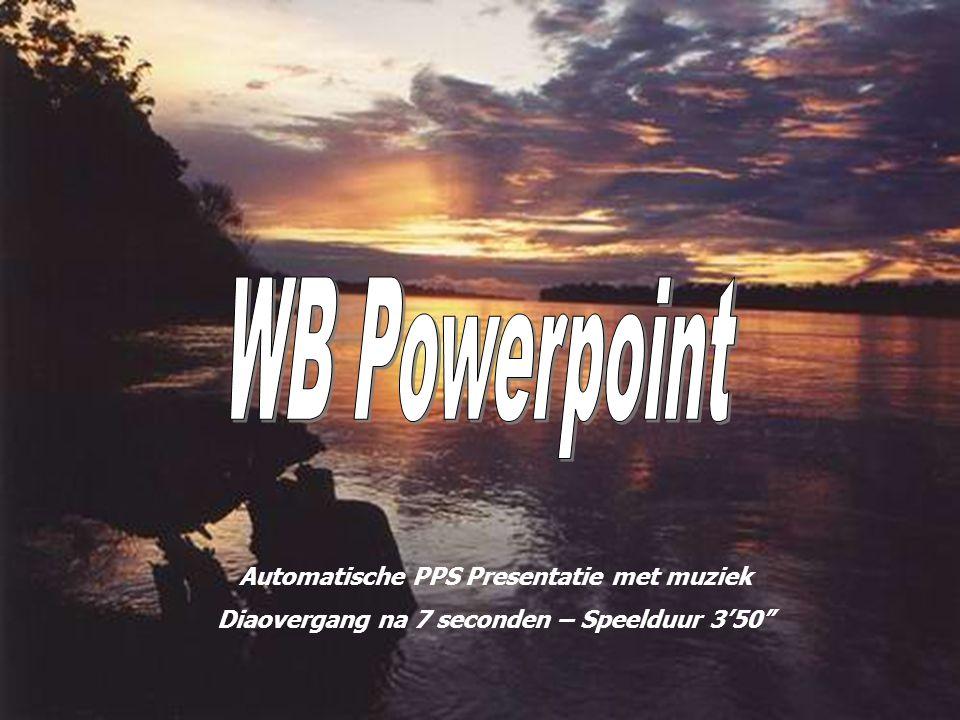 Automatische PPS Presentatie met muziek Diaovergang na 7 seconden – Speelduur 3'50
