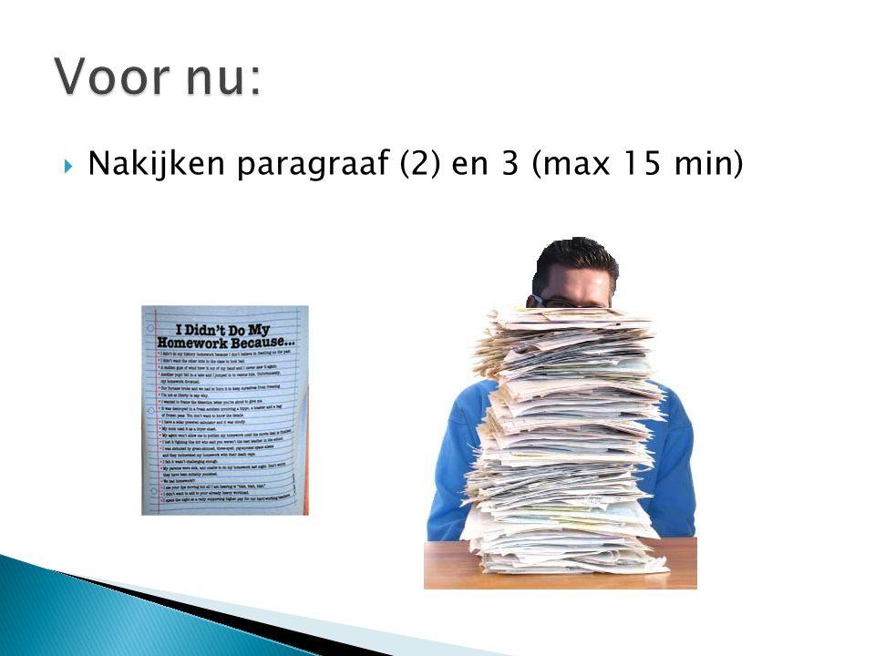  Nakijken paragraaf (2) en 3 (max 15 min)