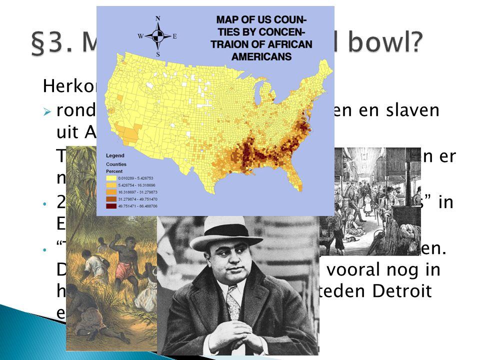 Herkomstgebieden  rond 1800: westerse immigranten en slaven uit Afrika.