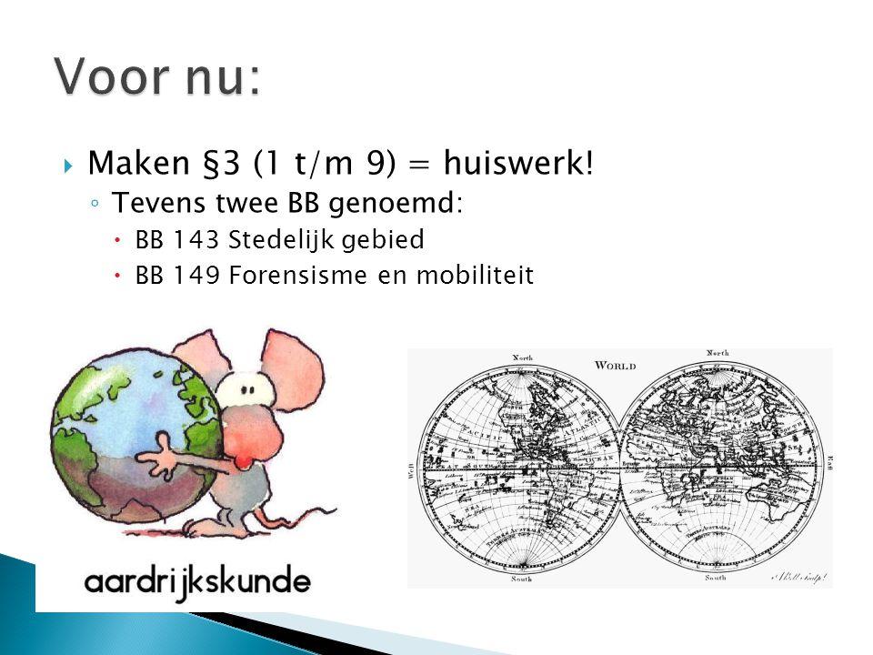  Maken §3 (1 t/m 9) = huiswerk.