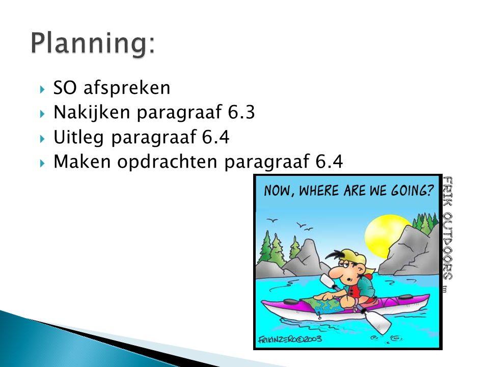  Werken aan paragraaf 6.4 ◦ Opdracht 1 t/m 11