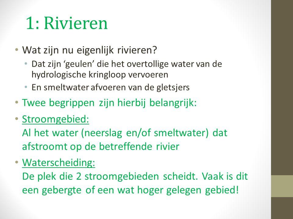 1: Rivieren Wat zijn nu eigenlijk rivieren.
