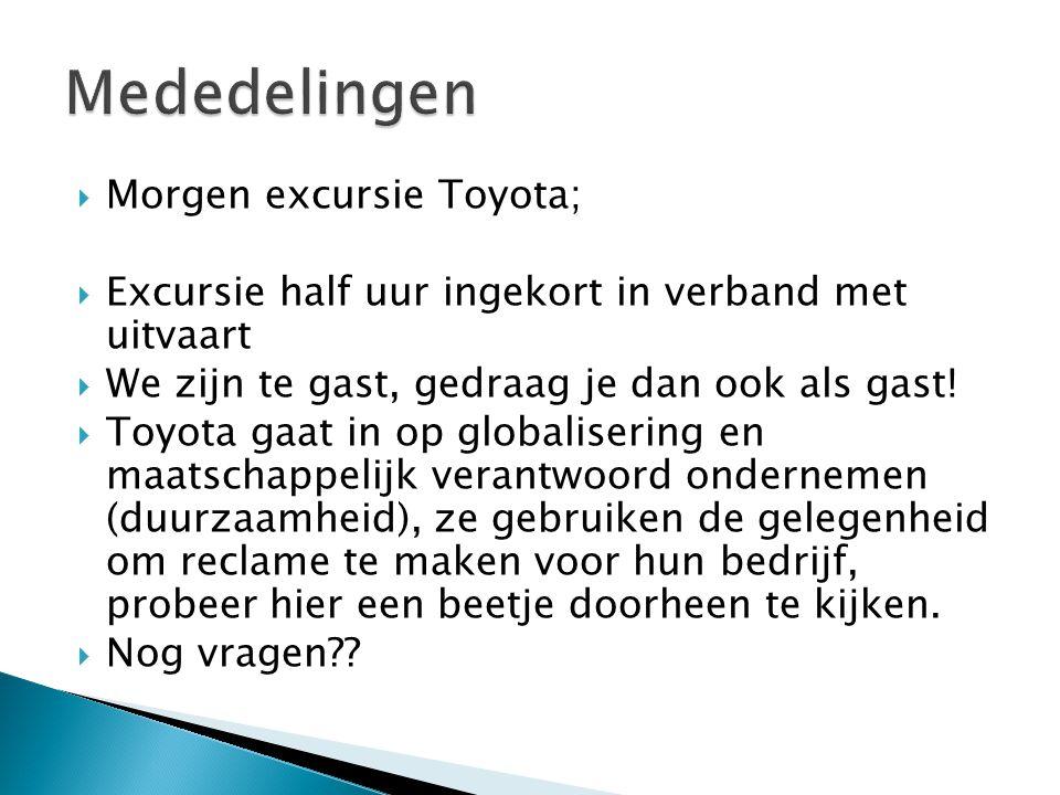  Morgen excursie Toyota;  Excursie half uur ingekort in verband met uitvaart  We zijn te gast, gedraag je dan ook als gast!  Toyota gaat in op glo