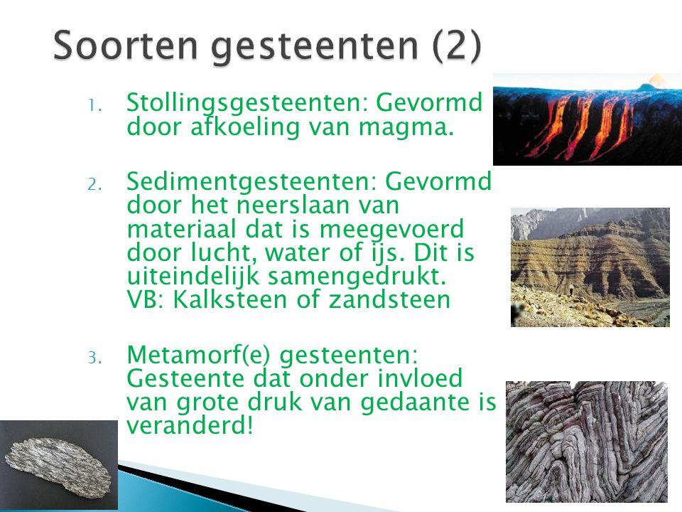 1. Stollingsgesteenten: Gevormd door afkoeling van magma. 2. Sedimentgesteenten: Gevormd door het neerslaan van materiaal dat is meegevoerd door lucht