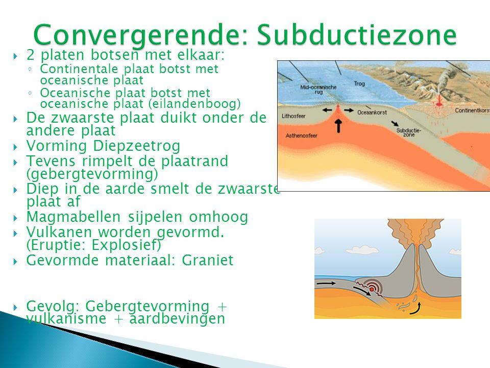  2 platen botsen met elkaar: ◦ Continentale plaat botst met oceanische plaat ◦ Oceanische plaat botst met oceanische plaat (eilandenboog)  De zwaars