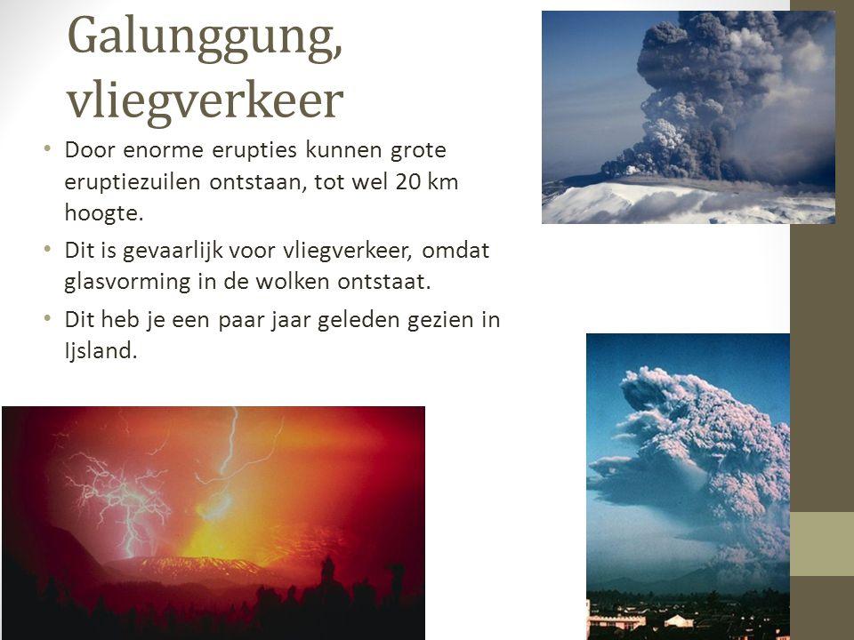 Galunggung, vliegverkeer Door enorme erupties kunnen grote eruptiezuilen ontstaan, tot wel 20 km hoogte. Dit is gevaarlijk voor vliegverkeer, omdat gl