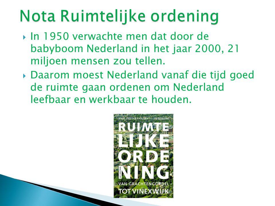  In 1950 verwachte men dat door de babyboom Nederland in het jaar 2000, 21 miljoen mensen zou tellen.  Daarom moest Nederland vanaf die tijd goed de