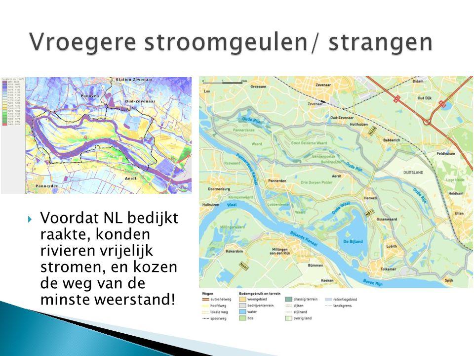  Voordat NL bedijkt raakte, konden rivieren vrijelijk stromen, en kozen de weg van de minste weerstand!