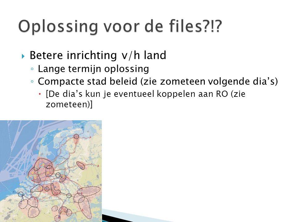  Betere inrichting v/h land ◦ Lange termijn oplossing ◦ Compacte stad beleid (zie zometeen volgende dia's)  [De dia's kun je eventueel koppelen aan