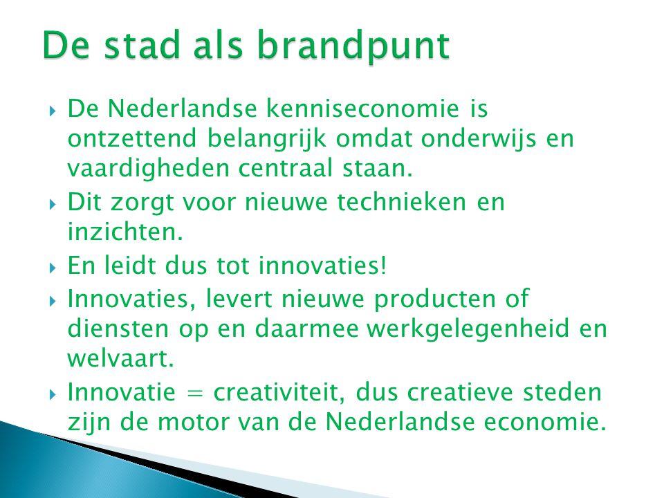  De Nederlandse kenniseconomie is ontzettend belangrijk omdat onderwijs en vaardigheden centraal staan.