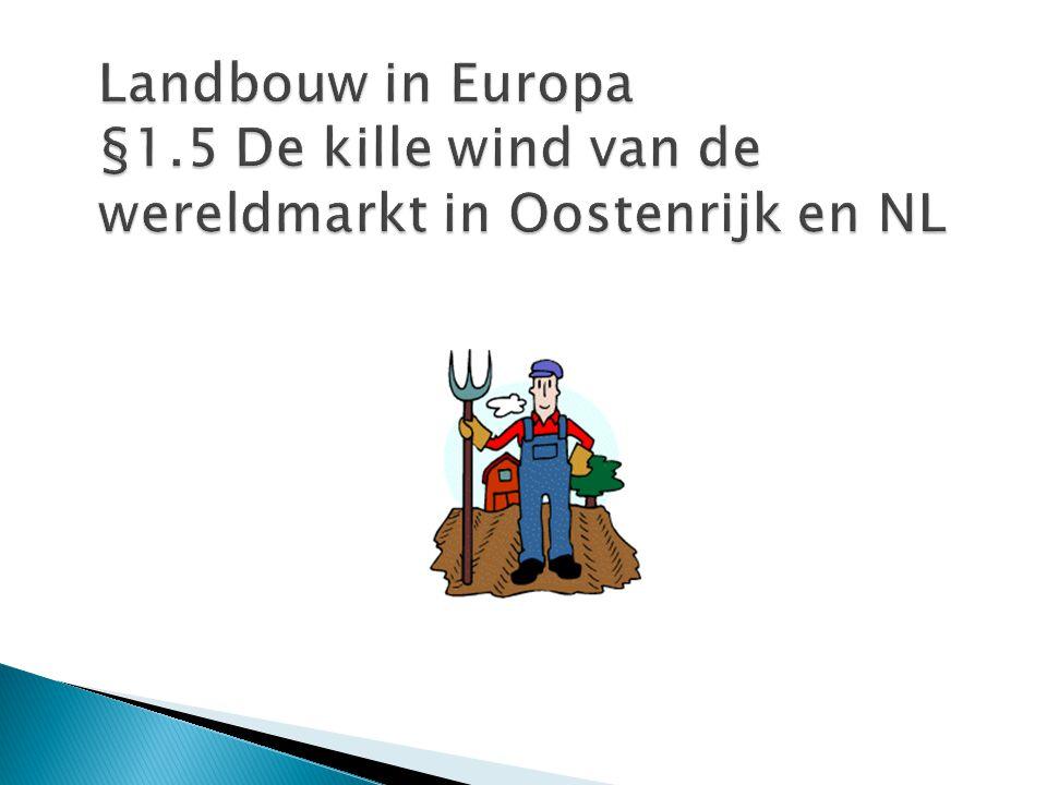 Kern: Afbouwen van landbouwsubsidies door vrijhandel DAARDOOR kansen/bedreigingen voor de landbouwers in Oostenrijk en NL.