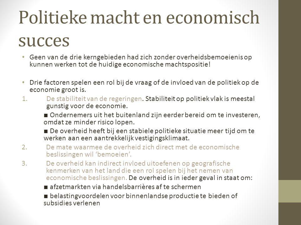 Politieke macht en economisch succes Geen van de drie kerngebieden had zich zonder overheidsbemoeienis op kunnen werken tot de huidige economische mac