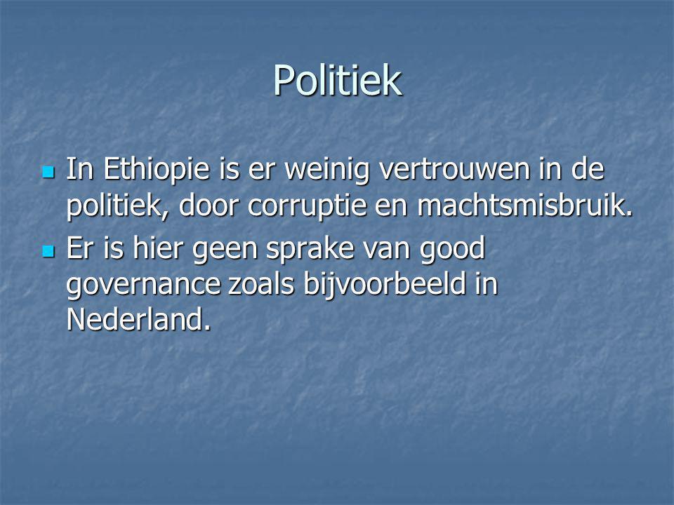 Politiek In Ethiopie is er weinig vertrouwen in de politiek, door corruptie en machtsmisbruik. In Ethiopie is er weinig vertrouwen in de politiek, doo