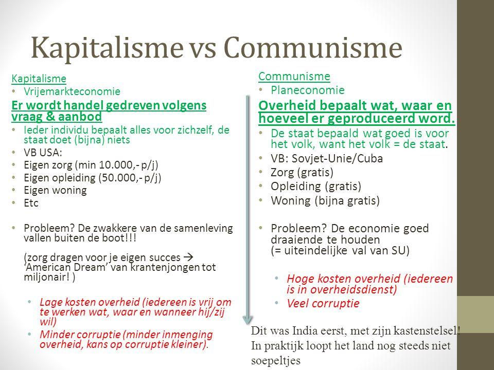 Kapitalisme vs Communisme Kapitalisme Vrijemarkteconomie Er wordt handel gedreven volgens vraag & aanbod Ieder individu bepaalt alles voor zichzelf, d