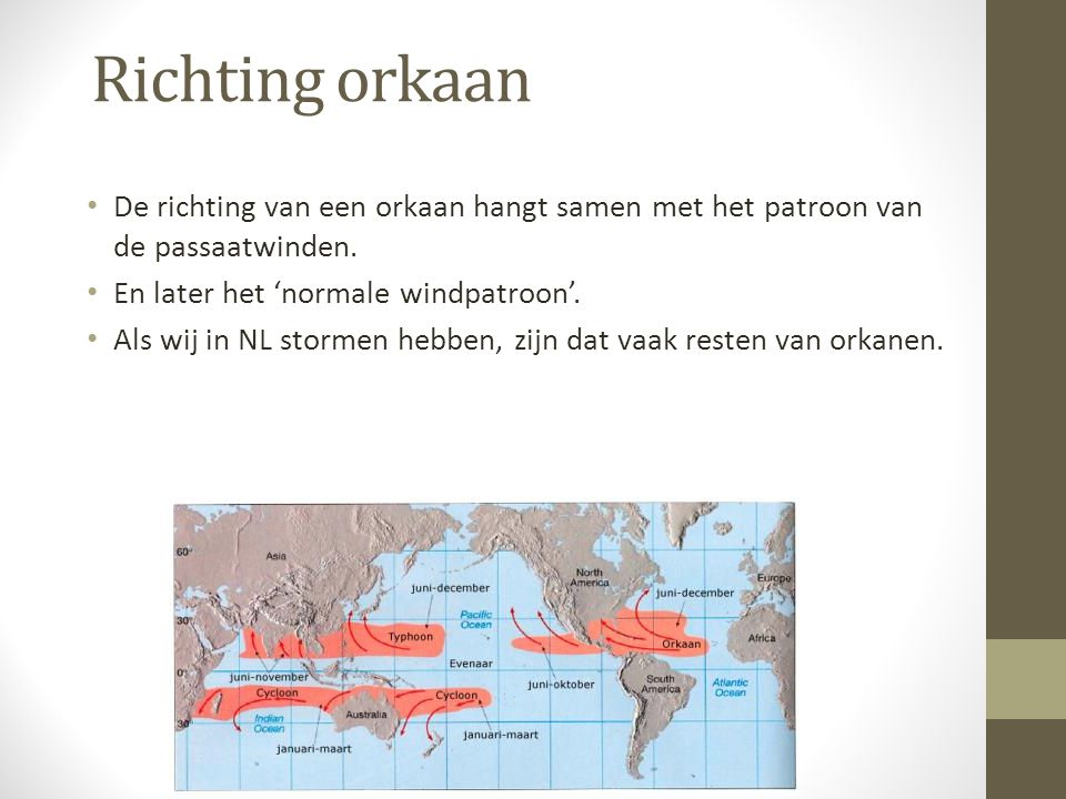Richting orkaan De richting van een orkaan hangt samen met het patroon van de passaatwinden. En later het 'normale windpatroon'. Als wij in NL stormen