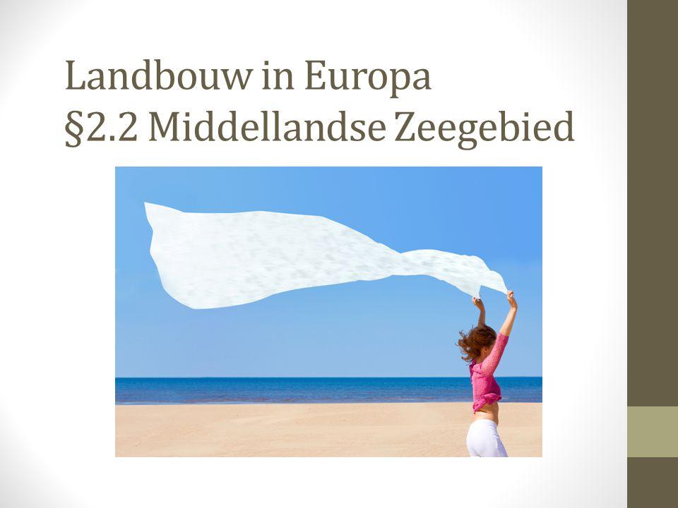 Landbouw in Europa §2.2 Middellandse Zeegebied