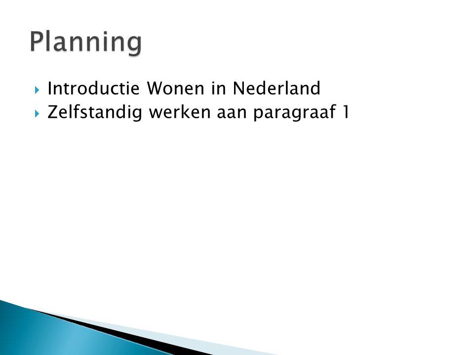  Introductie Wonen in Nederland  Zelfstandig werken aan paragraaf 1