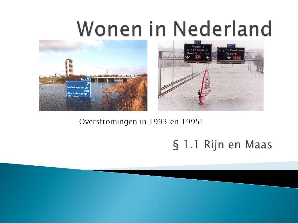 § 1.1 Rijn en Maas Overstromingen in 1993 en 1995!