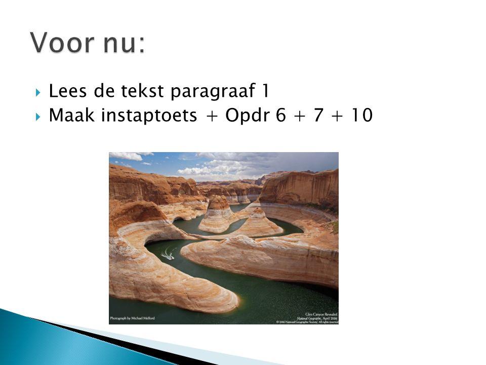  Lees de tekst paragraaf 1  Maak instaptoets + Opdr 6 + 7 + 10