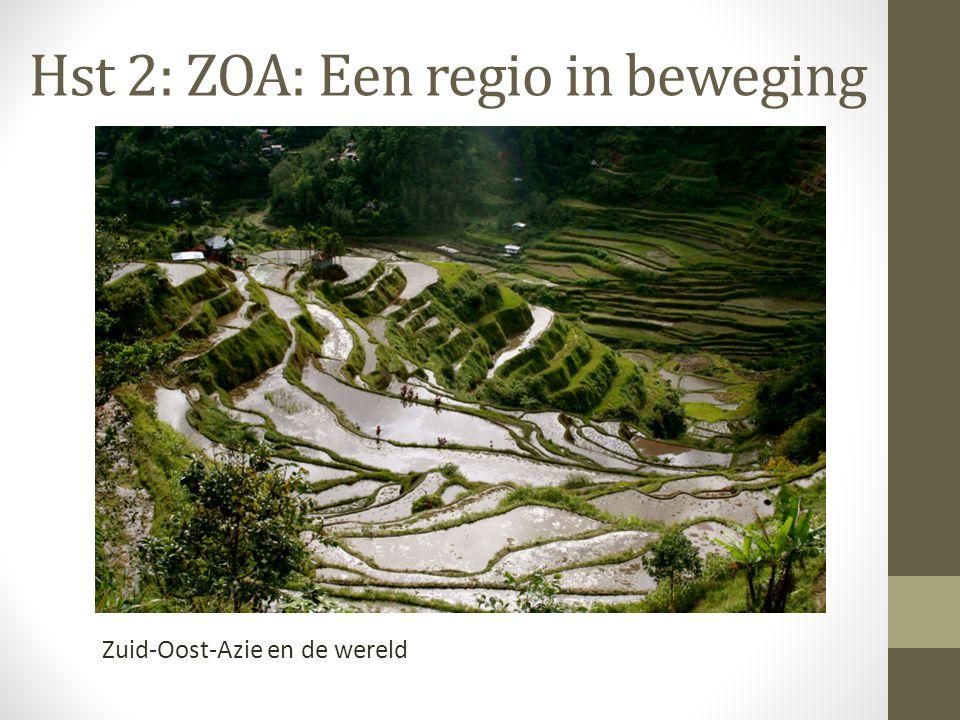 Hst 2: ZOA: Een regio in beweging Zuid-Oost-Azie en de wereld