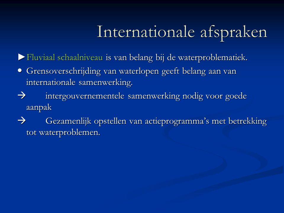 ► Fluviaal schaalniveau is van belang bij de waterproblematiek. Grensoverschrijding van waterlopen geeft belang aan van internationale samenwerking. G