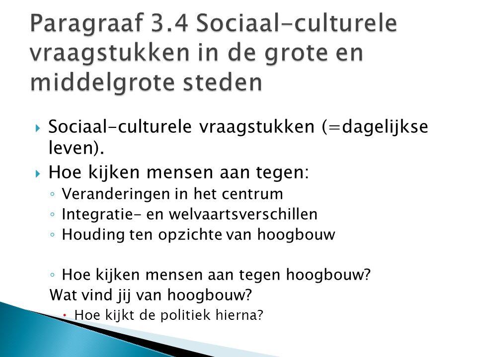  Sociaal-culturele vraagstukken (=dagelijkse leven).