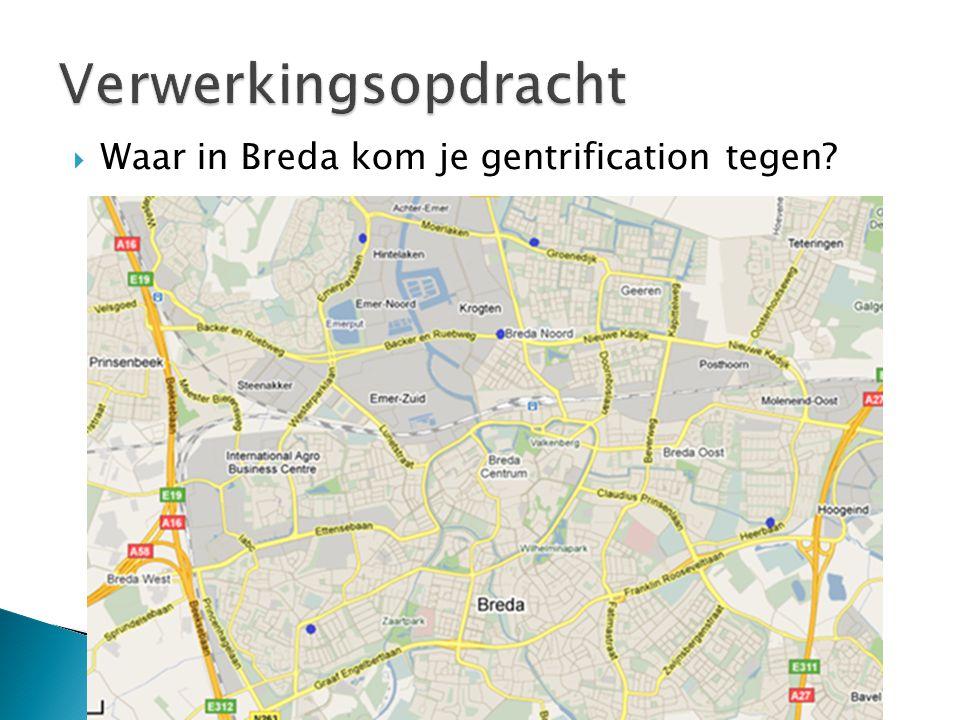  Waar in Breda kom je gentrification tegen?