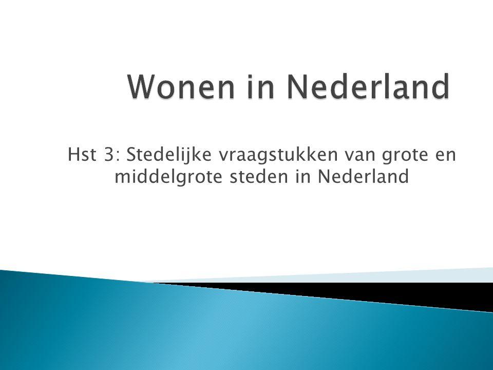 Hst 3: Stedelijke vraagstukken van grote en middelgrote steden in Nederland